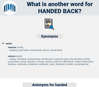 handed back, synonym handed back, another word for handed back, words like handed back, thesaurus handed back