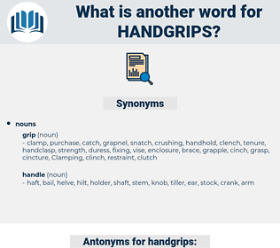 handgrips, synonym handgrips, another word for handgrips, words like handgrips, thesaurus handgrips