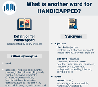handicapped, synonym handicapped, another word for handicapped, words like handicapped, thesaurus handicapped