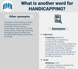 Handicapping, synonym Handicapping, another word for Handicapping, words like Handicapping, thesaurus Handicapping