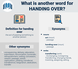 handing over, synonym handing over, another word for handing over, words like handing over, thesaurus handing over