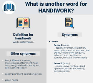 handiwork, synonym handiwork, another word for handiwork, words like handiwork, thesaurus handiwork