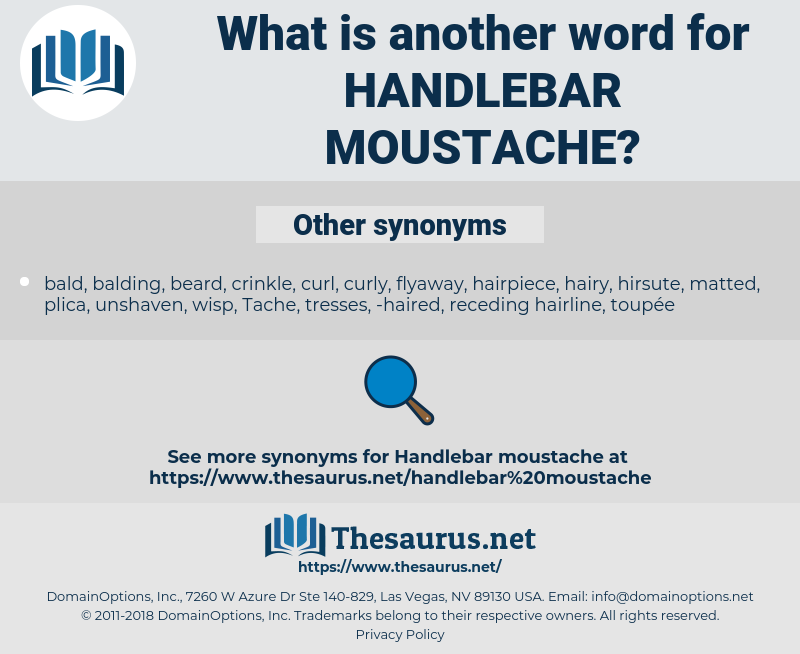 handlebar moustache, synonym handlebar moustache, another word for handlebar moustache, words like handlebar moustache, thesaurus handlebar moustache