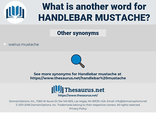 handlebar mustache, synonym handlebar mustache, another word for handlebar mustache, words like handlebar mustache, thesaurus handlebar mustache