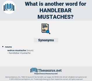 handlebar mustaches, synonym handlebar mustaches, another word for handlebar mustaches, words like handlebar mustaches, thesaurus handlebar mustaches