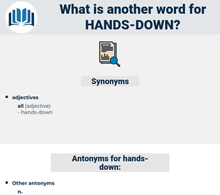 hands down, synonym hands down, another word for hands down, words like hands down, thesaurus hands down