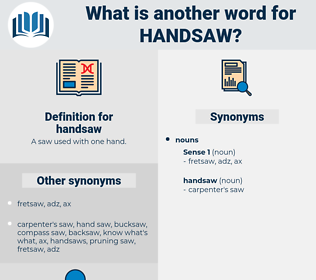handsaw, synonym handsaw, another word for handsaw, words like handsaw, thesaurus handsaw