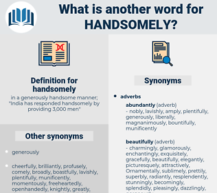handsomely, synonym handsomely, another word for handsomely, words like handsomely, thesaurus handsomely