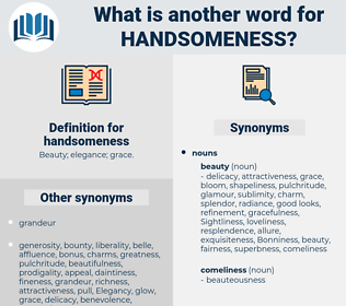 handsomeness, synonym handsomeness, another word for handsomeness, words like handsomeness, thesaurus handsomeness