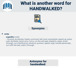 handwalked, synonym handwalked, another word for handwalked, words like handwalked, thesaurus handwalked