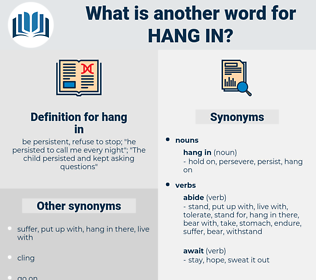 hang in, synonym hang in, another word for hang in, words like hang in, thesaurus hang in