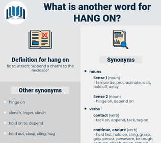 hang on, synonym hang on, another word for hang on, words like hang on, thesaurus hang on