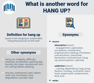 hang up, synonym hang up, another word for hang up, words like hang up, thesaurus hang up