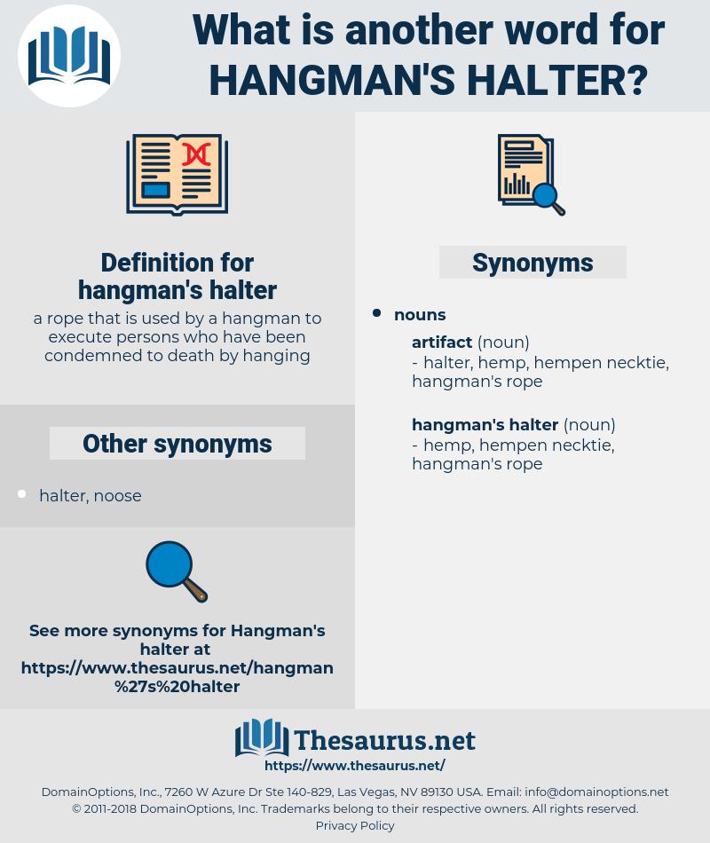 hangman's halter, synonym hangman's halter, another word for hangman's halter, words like hangman's halter, thesaurus hangman's halter