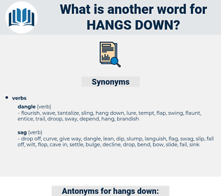 hangs down, synonym hangs down, another word for hangs down, words like hangs down, thesaurus hangs down