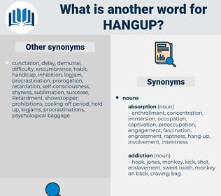 hangup, synonym hangup, another word for hangup, words like hangup, thesaurus hangup
