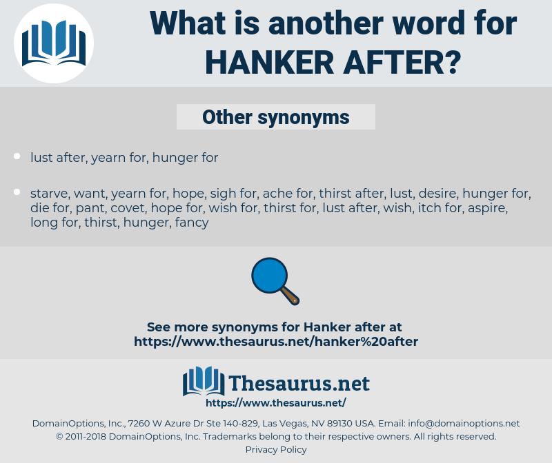 hanker after, synonym hanker after, another word for hanker after, words like hanker after, thesaurus hanker after