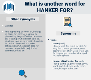 hanker for, synonym hanker for, another word for hanker for, words like hanker for, thesaurus hanker for