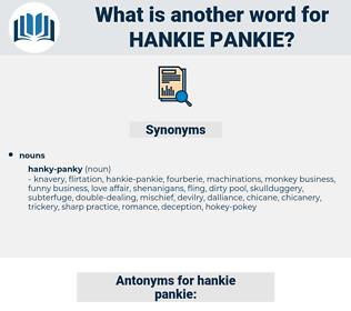 hankie-pankie, synonym hankie-pankie, another word for hankie-pankie, words like hankie-pankie, thesaurus hankie-pankie