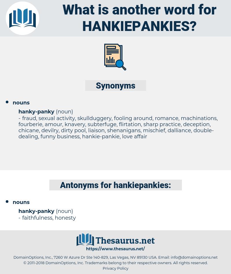 hankiepankies, synonym hankiepankies, another word for hankiepankies, words like hankiepankies, thesaurus hankiepankies