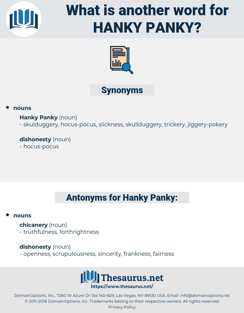 Hanky Panky, synonym Hanky Panky, another word for Hanky Panky, words like Hanky Panky, thesaurus Hanky Panky