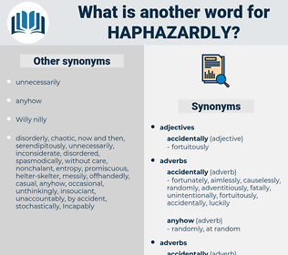 haphazardly, synonym haphazardly, another word for haphazardly, words like haphazardly, thesaurus haphazardly