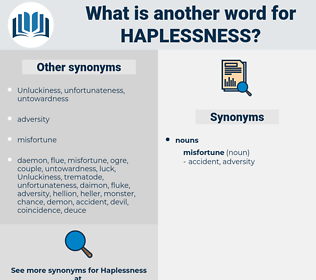 haplessness, synonym haplessness, another word for haplessness, words like haplessness, thesaurus haplessness