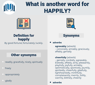 happily, synonym happily, another word for happily, words like happily, thesaurus happily
