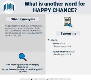 happy chance, synonym happy chance, another word for happy chance, words like happy chance, thesaurus happy chance