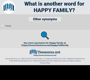 happy family, synonym happy family, another word for happy family, words like happy family, thesaurus happy family