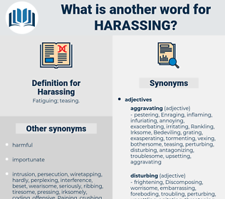 Harassing, synonym Harassing, another word for Harassing, words like Harassing, thesaurus Harassing