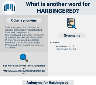 Harbingered, synonym Harbingered, another word for Harbingered, words like Harbingered, thesaurus Harbingered