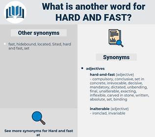 hard and fast, synonym hard and fast, another word for hard and fast, words like hard and fast, thesaurus hard and fast