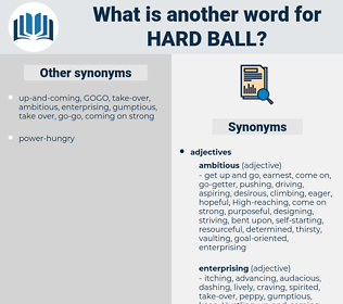 hard ball, synonym hard ball, another word for hard ball, words like hard ball, thesaurus hard ball