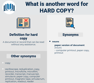 hard copy, synonym hard copy, another word for hard copy, words like hard copy, thesaurus hard copy