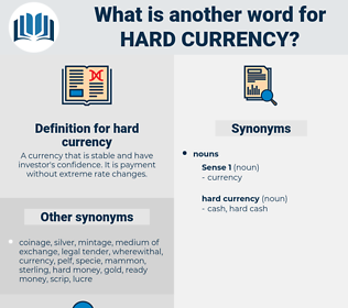 hard currency, synonym hard currency, another word for hard currency, words like hard currency, thesaurus hard currency