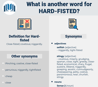 Hard-fisted, synonym Hard-fisted, another word for Hard-fisted, words like Hard-fisted, thesaurus Hard-fisted