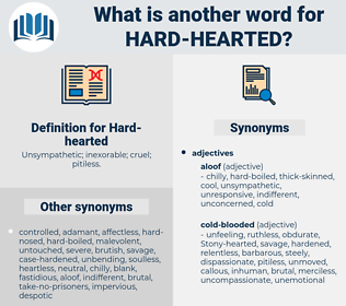 Hard-hearted, synonym Hard-hearted, another word for Hard-hearted, words like Hard-hearted, thesaurus Hard-hearted