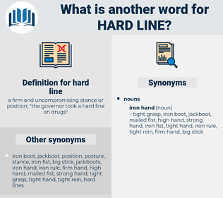 hard line, synonym hard line, another word for hard line, words like hard line, thesaurus hard line