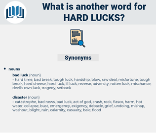 hard lucks, synonym hard lucks, another word for hard lucks, words like hard lucks, thesaurus hard lucks