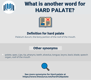 hard palate, synonym hard palate, another word for hard palate, words like hard palate, thesaurus hard palate