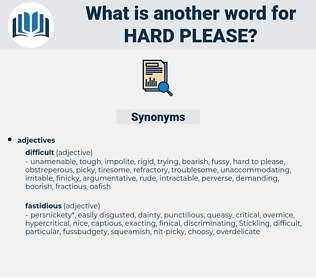 hard please, synonym hard please, another word for hard please, words like hard please, thesaurus hard please