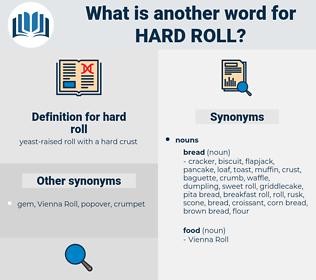 hard roll, synonym hard roll, another word for hard roll, words like hard roll, thesaurus hard roll