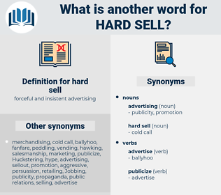 hard sell, synonym hard sell, another word for hard sell, words like hard sell, thesaurus hard sell