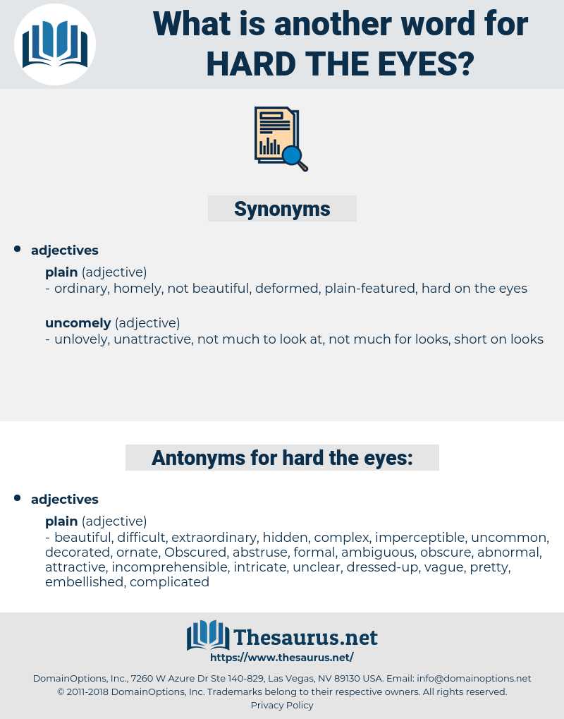 hard the eyes, synonym hard the eyes, another word for hard the eyes, words like hard the eyes, thesaurus hard the eyes