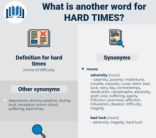 hard times, synonym hard times, another word for hard times, words like hard times, thesaurus hard times