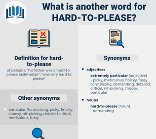 hard to please, synonym hard to please, another word for hard to please, words like hard to please, thesaurus hard to please