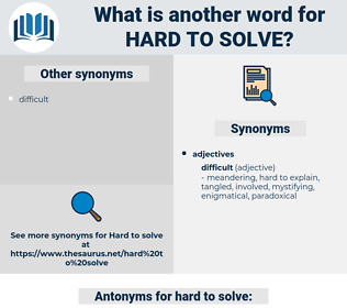 hard to solve, synonym hard to solve, another word for hard to solve, words like hard to solve, thesaurus hard to solve