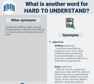 hard to understand, synonym hard to understand, another word for hard to understand, words like hard to understand, thesaurus hard to understand