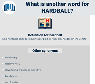 hardball, synonym hardball, another word for hardball, words like hardball, thesaurus hardball